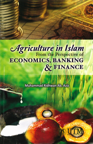 AGRICULTURE IN ISLAM FROM THE PERSPECTIVE OF ECONOMICS, BANKING AND FINANCE