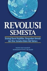 Revolusi Semesta:Strategi Basmi Kejahilan,Bangunkan Ummah Dan Bina Tamadun Islam